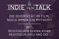 Indiefilmtalk – Die Diversität im Film, noch immer ein Mythos?