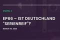 """Indiefilmtalk: Ist Deutschland """"Serienreif""""?"""
