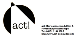 <b>ACT!-Demovideoszenenproduktion - Filmschauspielworkshops</b>