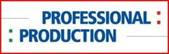 <b>Professional Production</b>